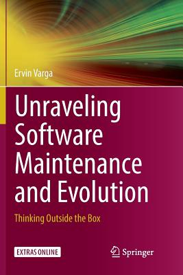 Unraveling Software Maintenance and Evolution: Thinking Outside the Box-cover