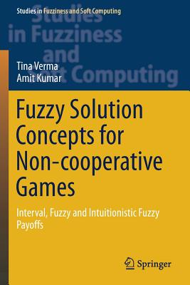 Fuzzy Solution Concepts for Non-cooperative Games: Interval, Fuzzy and Intuitionistic Fuzzy Payoffs