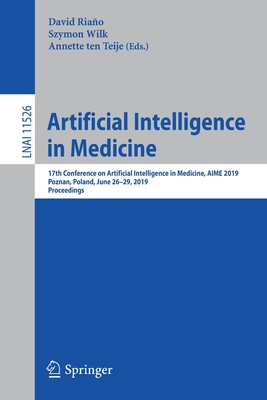 Artificial Intelligence in Medicine: 17th Conference on Artificial Intelligence in Medicine, Aime 2019, Poznan, Poland, June 26-29, 2019, Proceedings-cover