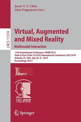 Virtual, Augmented and Mixed Reality. Multimodal Interaction: 11th International Conference, Vamr 2019, Held as Part of the 21st Hci International Con-cover