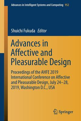 Advances in Affective and Pleasurable Design: Proceedings of the Ahfe 2019 International Conference on Affective and Pleasurable Design, July 24-28, 2-cover