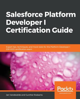 Salesforce Platform Developer I Certification Guide-cover