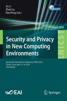 Security and Privacy in New Computing Environments: Second Eai International Conference, Spnce 2019, Tianjin, China, April 13-14, 2019, Proceedings