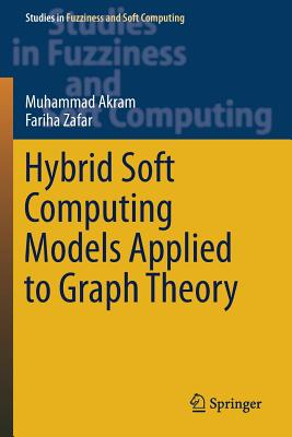 Hybrid Soft Computing Models Applied to Graph Theory-cover