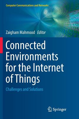 Connected Environments for the Internet of Things: Challenges and Solutions-cover