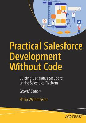 Practical Salesforce Development Without Code: Building Declarative Solutions on the Salesforce Platform-cover