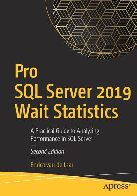 Pro SQL Server 2019 Wait Statistics: A Practical Guide to Analyzing Performance in SQL Server-cover