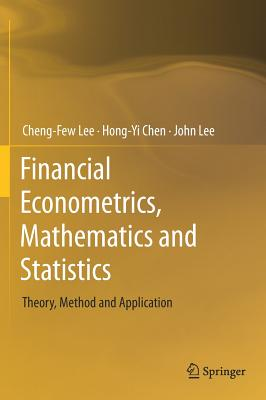 Financial Econometrics, Mathematics and Statistics: Theory, Method and Application-cover