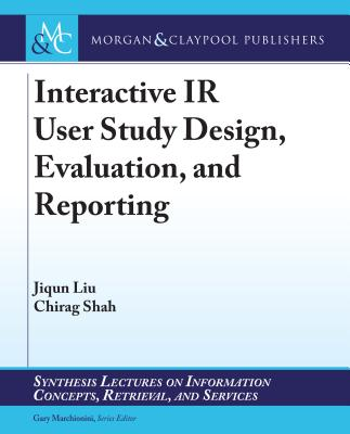 Interactive IR User Study Design, Evaluation, and Reporting-cover