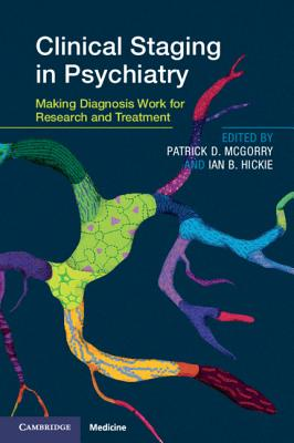 Clinical Staging in Psychiatry: Making Diagnosis Work for Research and Treatment-cover