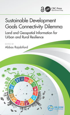 Sustainable Development Goals Connectivity Dilemma (Open Access): Land and Geopsatial Information for Urban and Rural Resilience-cover