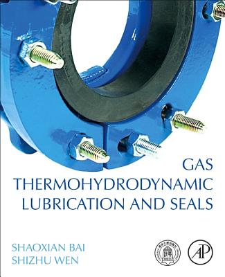 Gas Thermo-Hydrodynamic Lubrication and Seals-cover