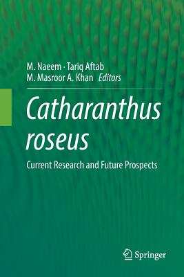 Catharanthus Roseus: Current Research and Future Prospects-cover