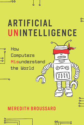 Artificial Unintelligence: How Computers Misunderstand the World-cover