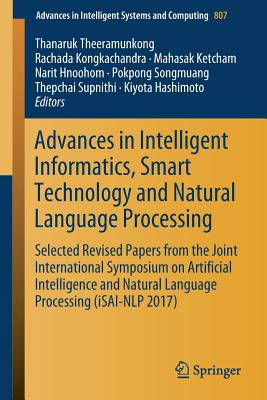 Advances in Intelligent Informatics, Smart Technology and Natural Language Processing: Selected Revised Papers from the Joint International Symposium-cover