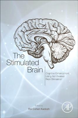 The Stimulated Brain: Cognitive Enhancement Using Non-Invasive Brain Stimulation-cover