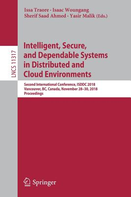 Intelligent, Secure, and Dependable Systems in Distributed and Cloud Environments: Second International Conference, Isddc 2018, Vancouver, Bc, Canada,-cover