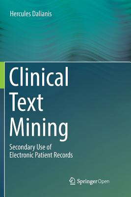 Clinical Text Mining: Secondary Use of Electronic Patient Records-cover