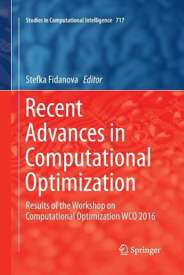 Recent Advances in Computational Optimization: Results of the Workshop on Computational Optimization Wco 2016-cover