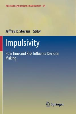 Impulsivity: How Time and Risk Influence Decision Making-cover