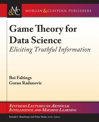 Game Theory for Data Science: Eliciting Truthful Information-cover