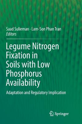 Legume Nitrogen Fixation in Soils with Low Phosphorus Availability: Adaptation and Regulatory Implication-cover