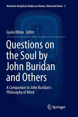 Questions on the Soul by John Buridan and Others: A Companion to John Buridan's Philosophy of Mind-cover
