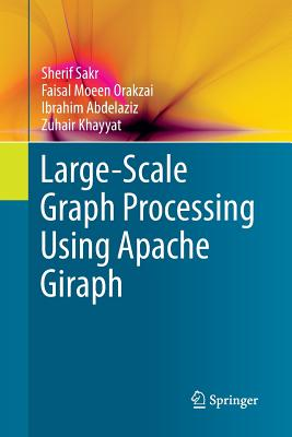 Large-Scale Graph Processing Using Apache Giraph-cover