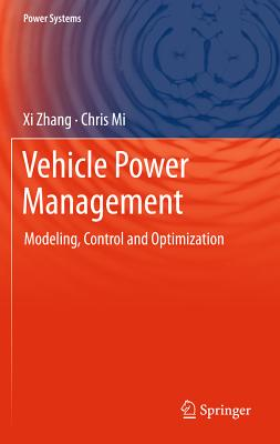 Vehicle Power Management: Modeling, Control and Optimization-cover