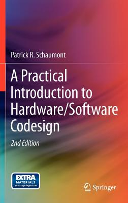 A Practical Introduction to Hardware/Software Codesign 2/e (Hardcover)-cover
