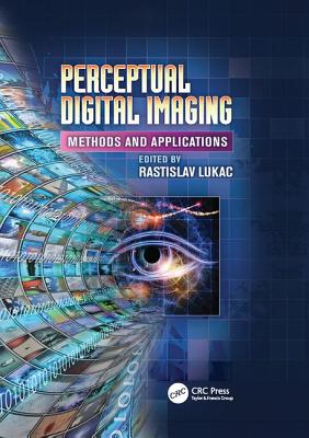 Perceptual Digital Imaging: Methods and Applications-cover
