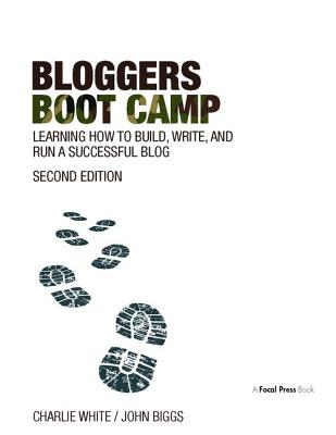 Bloggers Boot Camp: Learning How to Build, Write, and Run a Successful Blog-cover