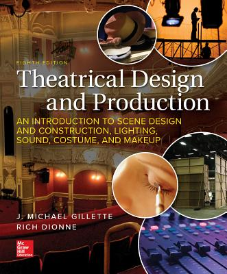 Loose Leaf for Theatrical Design and Production: An Introduction to Scene Design and Construction, Lighting, Sound, Costume, and Makeup