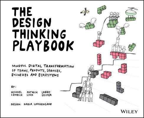 The Design Thinking Playbook: Mindful Digital Transformation of Teams, Products, Services, Businesses and Ecosystems-cover