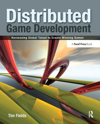 Distributed Game Development: Harnessing Global Talent to Create Winning Games-cover