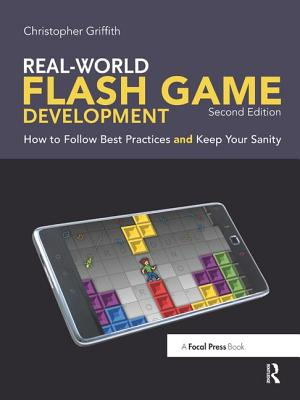 Real-World Flash Game Development: How to Follow Best Practices and Keep Your Sanity-cover