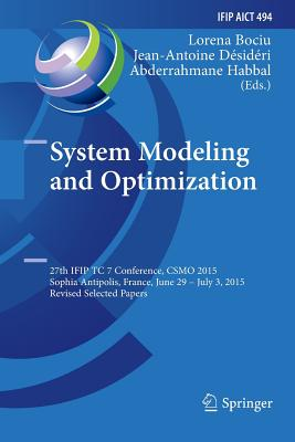 System Modeling and Optimization: 27th Ifip Tc 7 Conference, Csmo 2015, Sophia Antipolis, France, June 29 - July 3, 2015, Revised Selected Papers