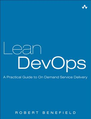 Lean Devops: A Practical Guide to on Demand Service Delivery
