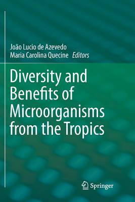 Diversity and Benefits of Microorganisms from the Tropics-cover