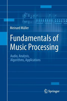 Fundamentals of Music Processing: Audio, Analysis, Algorithms, Applications (paperback)-cover