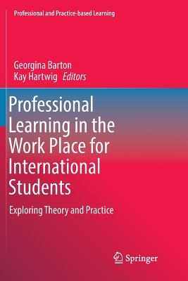 Professional Learning in the Work Place for International Students: Exploring Theory and Practice-cover
