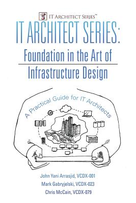 IT Architect Series: Foundation in the Art of Infrastructure Design: A Practical Guide for IT Architects-cover