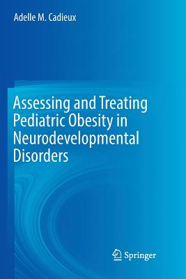 Assessing and Treating Pediatric Obesity in Neurodevelopmental Disorders-cover