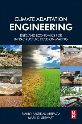 Climate Adaptation Engineering: Risks and Economics for Infrastructure Decision-Making-cover