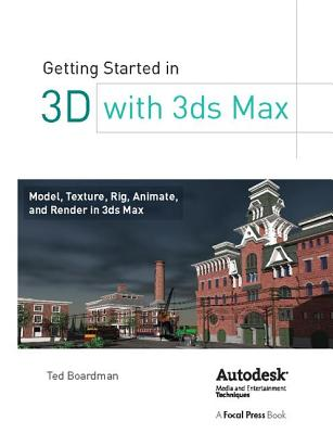 Getting Started in 3D with 3ds Max: Model, Texture, Rig, Animate, and Render in 3ds Max-cover