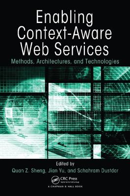 Enabling Context-Aware Web Services: Methods, Architectures, and Technologies-cover