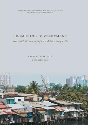 Promoting Development: The Political Economy of East Asian Foreign Aid-cover
