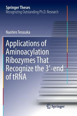 Applications of Aminoacylation Ribozymes That Recognize the 3′-End of Trna-cover