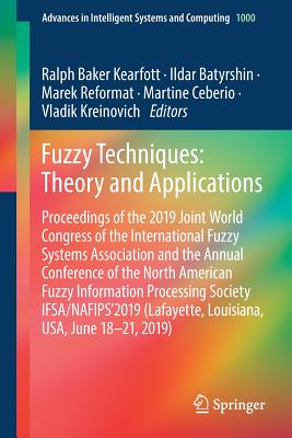 Fuzzy Techniques: Theory and Applications: Proceedings of the 2019 Joint World Congress of the International Fuzzy Systems Association and the Annual-cover