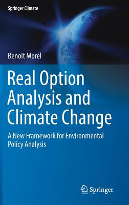 Real Option Analysis and Climate Change: A New Framework for Environmental Policy Analysis-cover